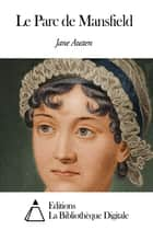 Le Parc de Mansfield ebook by Jane Austen