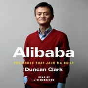 Alibaba - The House that Jack Ma Built audiobook by Duncan Clark