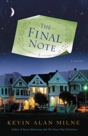The Final Note - A Novel ebook by Kevin Alan Milne