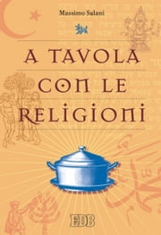 A tavola con le religioni ebook by Kobo.Web.Store.Products.Fields.ContributorFieldViewModel
