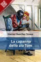 La capanna dello zio Tom ebook by Harriet Beecher Stowe