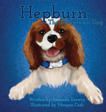 Hepburn The Downtown Dog ebook by Amanda Drewry