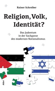 Religion, Volk, Identität? - Das Judentum in der Sackgasse des modernen Nationalismus ebook by Kobo.Web.Store.Products.Fields.ContributorFieldViewModel