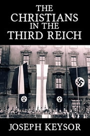 The Christians In The Third Reich ebook by Joseph Keysor