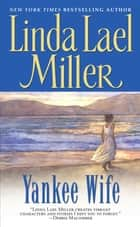 Yankee Wife ebook by Linda Lael Miller