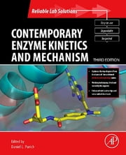 Contemporary Enzyme Kinetics and Mechanism - Reliable Lab Solutions ebook by Daniel L. Purich