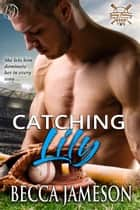 Catching Lily ebook by Becca Jameson