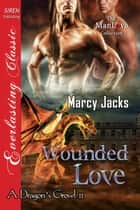 Wounded Love ebook by Marcy Jacks