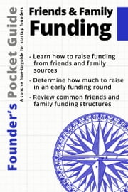 Founder's Pocket Guide: Friends and Family Funding ebook by Stephen R. Poland