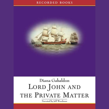 Lord John and the Private Matter - A Novel audiobook by Diana Gabaldon