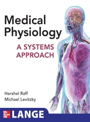 Medical Physiology: A Systems Approach - A Systems Approach ebook by Hershel Raff,Michael Levitzky