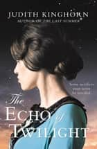 The Echo of Twilight ebook by Judith Kinghorn