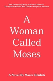 A Woman Called Moses ebook by Heidish, Marcy