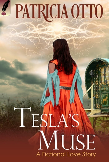 Tesla's Muse - A Fictional Love Story ebook by Patricia Otto