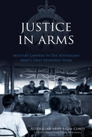 Justice In Arms H/C ebook by Australian Army Legal Corps