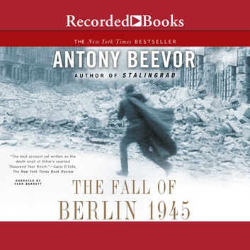 The Fall of Berlin 1945 audiobook by Antony Beevor