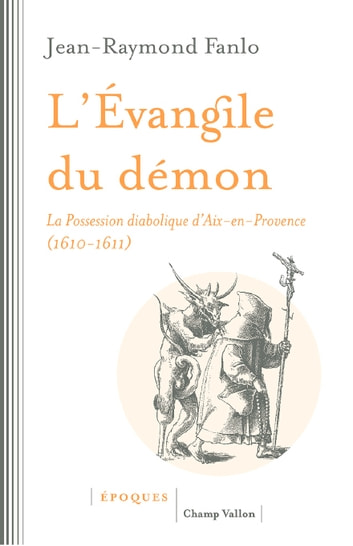 L'Evangile du démon - La Possession diabolique d'Aix-en-Provence (1610-1611) ebook by Jean-Raymond FANLO