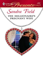 The Millionaire's Pregnant Wife ebook by Sandra Field