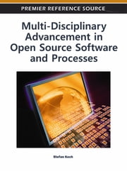 Multi-Disciplinary Advancement in Open Source Software and Processes ebook by Stefan Koch