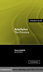 Aeschylus: The Oresteia 2ed ebook by Goldhill, Simon