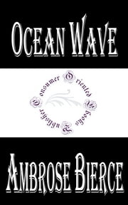 Ocean Wave ebook by Ambrose Bierce