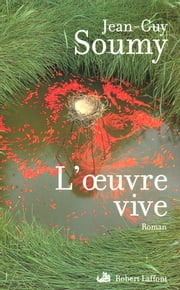 L'oeuvre vive ebook by Jean-Guy SOUMY