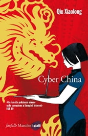 Cyber China - L'ottavo caso dell'ispettore capo Chen Cao ebook by Qiu Xiaolong