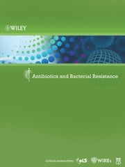 Antibiotics and Bacterial Resistance ebook by Wiley