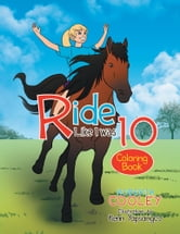 Ride Like I was 10: Coloring Book ebook by Roberta Cooley