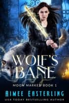 Wolf's Bane ebook by Aimee Easterling