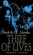 Thief Of Lives eBook by Barb Hendee, J.C. Hendee
