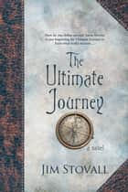 The Ultimate Journey ebook by Jim Stovall