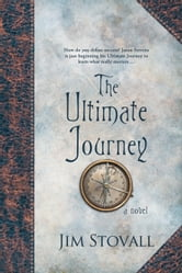The Ultimate Journey - A Novel ebook by Jim Stovall