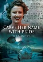 Carve Her Name with Pride ebook by Minney, R J