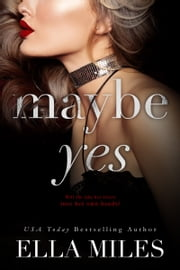 Maybe Yes ebook by Ella Miles