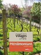 Promenades dans les villages de Paris-Ménilmontant ebook by Dominique Lesbros