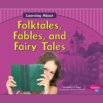 Learning About Folktales, Fables, and Fairy Tales audiobook by Martha Rustad