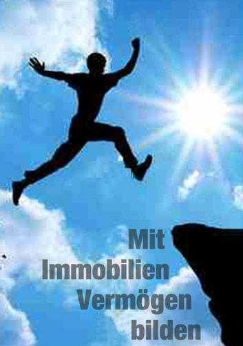 Mit Immobilien Vermögen bilden ebook by Andreas Maier