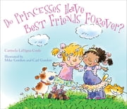 Do Princesses Have Best Friends Forever? ebook by Carmela LaVigna Coyle,Mike Gordon,Carl Gordon