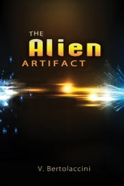 The Alien Artifact 6 ebook by V Bertolaccini
