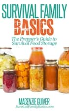 The Prepper's Guide to Survival Food Storage ebook by Macenzie Guiver