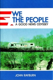 We the People: A Good News Odyssey ebook by John Rayburn