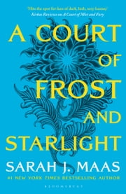 A Court of Frost and Starlight - The #1 bestselling series ebook by Sarah J. Maas
