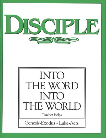Disciple II Into the Word Into the World: Teacher Helps - Into the Word Into the World ebook by Duane A. Ewers