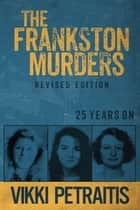 The Frankston Murders - 25 Years On ebook by