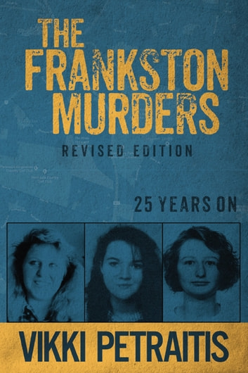 The Frankston Murders - 25 Years On ebook by Vikki Petraitis