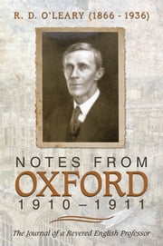 Notes from Oxford, 1910–1911 ebook by Margaret R. O'Leary, MD