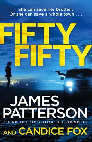 Fifty Fifty - (Harriet Blue 2) ebook by James Patterson,Candice Fox