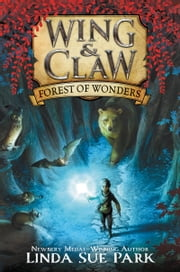 Wing & Claw #1: Forest of Wonders ebook by Jim Madsen, Linda Sue Park