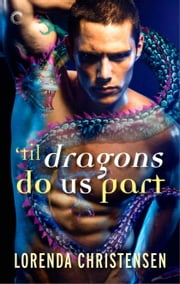'Til Dragons Do Us Part ebook by Lorenda Christensen